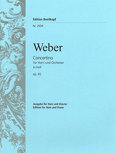 9780004161112: EDITION BREITKOPF WEBER CARL MARIA VON - CONCERTINO E-MOLL OP. 45 - HORN, PIANO Classical sheets Horn