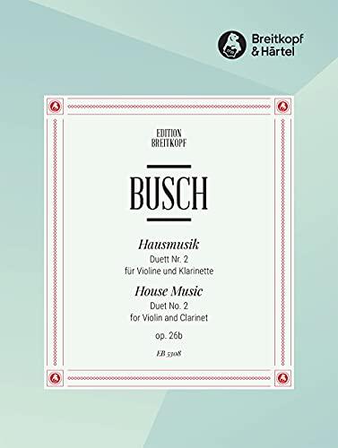 9780004163925: EDITION BREITKOPF BUSCH ADOLF - HAUSMUSIK DUETT NR.2 OP. 26/2 - CLARINET, VIOLIN