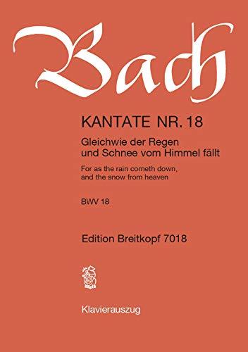 9780004171722: Kantate BWV 18 Gleichwie der Regen und Schnee vom Himmel f�llt - Sonntag Sexagesimae - Weimarer Fassung - Klavierauszug (EB 7018)