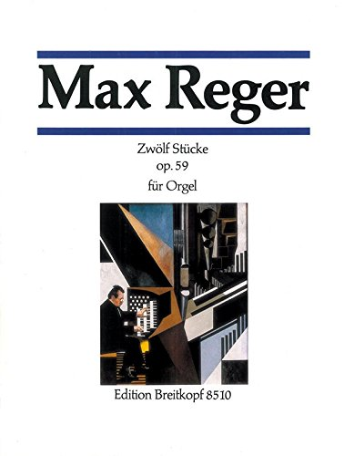 9780004178035: EDITION BREITKOPF REGER M. - ZWOLF STUCKE OP. 59 Classical sheets Organ