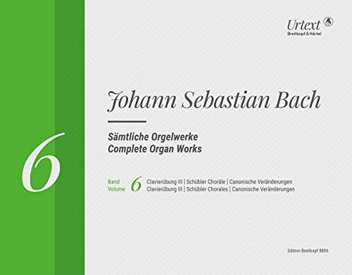 9780004183619: EDITION BREITKOPF BACH J.S. - COMPLETE ORGAN WORKS VOL.6 - Clavierübung III / Schübler-Choräle / Canonische Veränderun Classical sheets Organ
