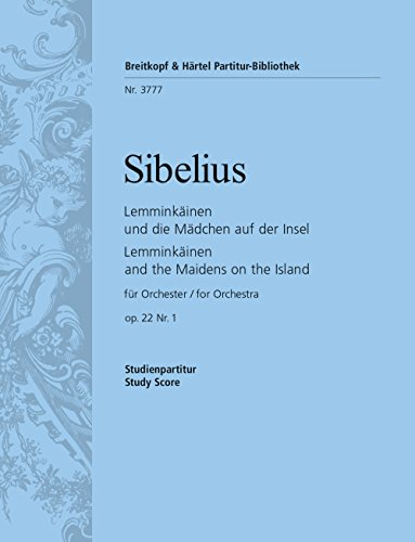 9780004201603: Lemminkäinen und die Mädchen auf Saari op. 22/1 - Lemminkäinen-Suite Nr. 1 - Studienpartitur (PB 3777)