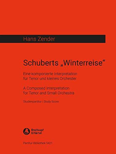 9780004209951: EDITION BREITKOPF ZENDER HANS - SCHUBERTS WINTERREISE - ORCHESTRA Classical sheets Orchestra