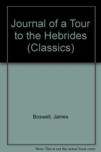 Journal of a Tour to the Hebrides (Classics) (9780004224251) by James Boswell