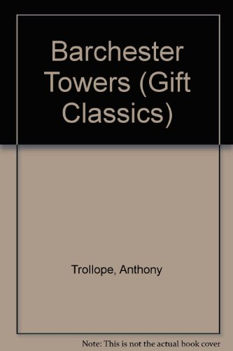 9780004246604: Barchester Towers (Gift Classics)