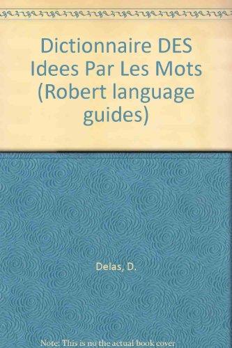 9780004335049: Dictionnaire DES Idees Par Les Mots (Robert language guides) (French Edition)