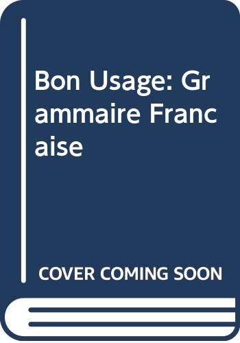 9780004335223: Le Bon Usage Grammaire Francaise Avec Des Remarques Sur La Langue D'aujpord'hui (12th Ed.)