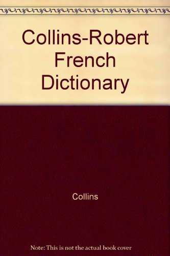 9780004335513: Collins-Robert French Dictionary