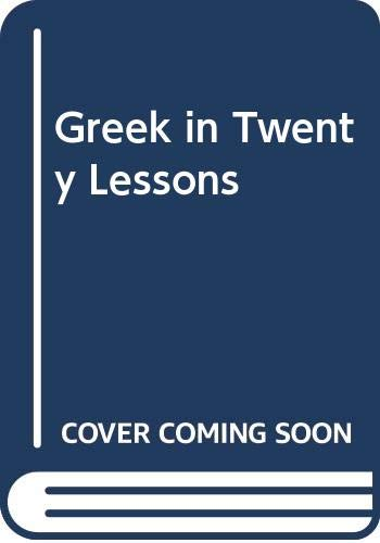 9780004340043: Greek in Twenty Lessons
