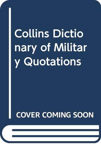 9780004343778: Collins Dictionary of Military Quotations