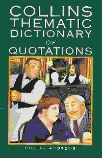9780004343846: Collins Thematic Dictionary of Quotations