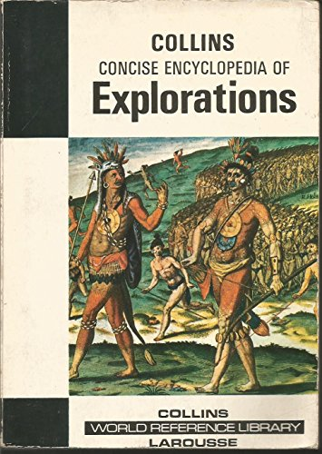 9780004344041: Concise Encyclopaedia of Explorations (Larousse World Reference Library)