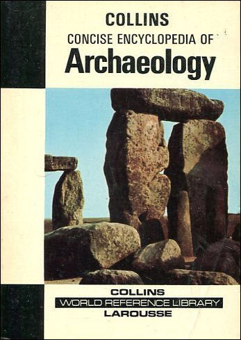 9780004344072: Concise Encyclopaedia of Archaeology from the Bronze Age (Collins Larousse world reference library)