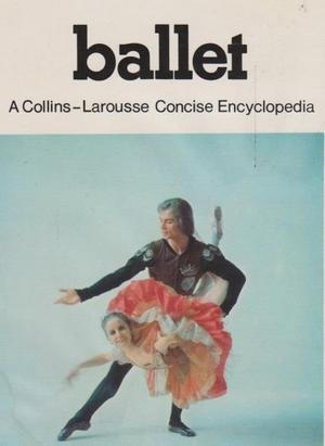 9780004344287: Encyclopaedia of Ballet (Larousse World Reference Library)