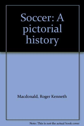 9780004345543: Soccer: A Pictorial History