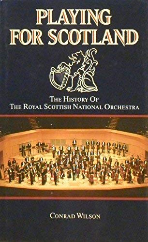 9780004345956: Playing for Scotland: History of the Royal Scottish Orchestra