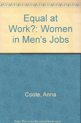 Equal at Work: Women in Men's Jobs: Coote, Anna