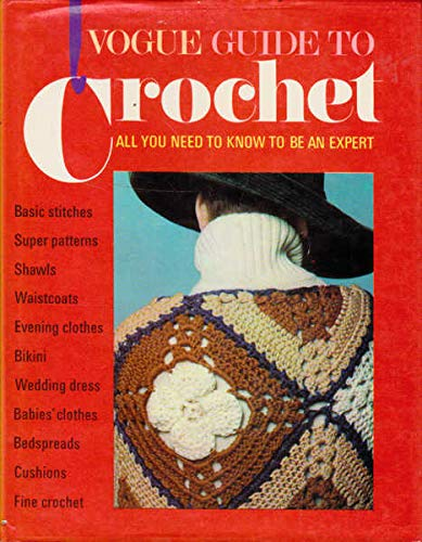 Vogue Guide to Crochet: Judy Brittain (Editor)