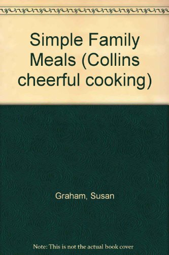 Simple Family Meals (Collins cheerful cooking) (000435270X) by SUSAN GRAHAM