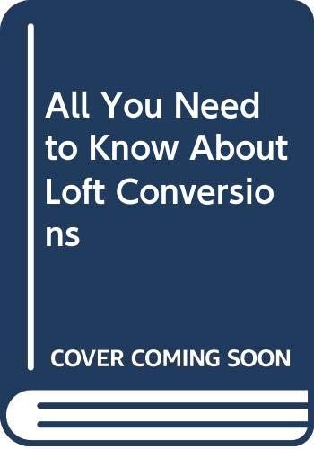 9780004354842: All You Need to Know About Loft Conversions