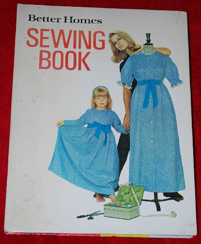 Better Homes Sewing Book: Quick, Easy Professional Ways to Simplify Home Sewing: Wilding, Elspeth (...