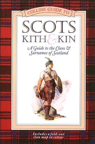 9780004356655: Collins Guide to Scots Kith & Kin: A Guide to the Clans and Surnames of Scotland
