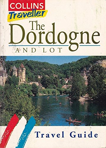 9780004358512: The Dordogne and Lot: Travel Guide (Collins Traveller)
