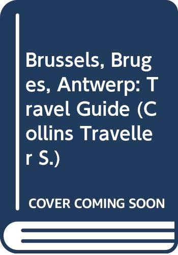 9780004359137: Brussels, Bruges, Antwerp: Travel Guide (Collins Traveller)