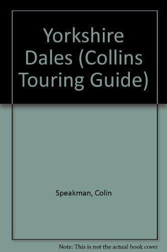 9780004361703: Yorkshire Dales (Collins Touring Guide)