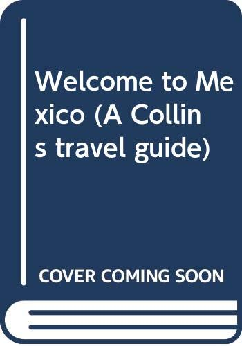 9780004473727: Welcome to Mexico (A Collins travel guide)