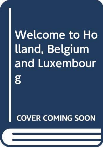 9780004473833: Welcome to Holland, Belgium and Luxembourg