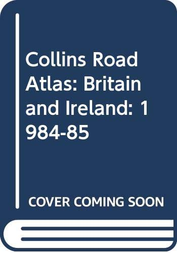 9780004474915: Collins Road Atlas: Britain and Ireland: 1984-85