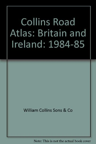 9780004474922: Collins Road Atlas: Britain and Ireland: 1984-85