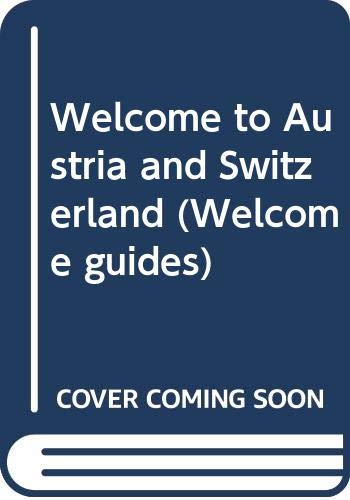 Welcome to Austria and Switzerland (Welcome guides) (9780004475325) by John Harrison; Shirley Harrison