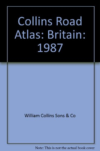 9780004476087: Collins Road Atlas: Britain: 1987