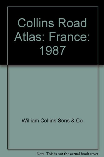 Collins Road Atlas: France: 1987: William Collins Sons & Co
