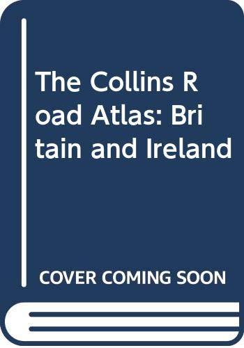 9780004478654: The Collins Road Atlas: Britain and Ireland