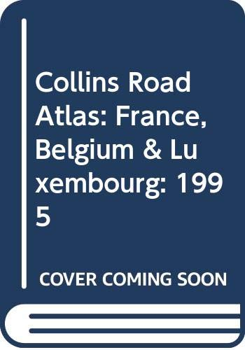 Collins Road Atlas: France 1995: With Belgium and Luxembourg: Ralston, Donald