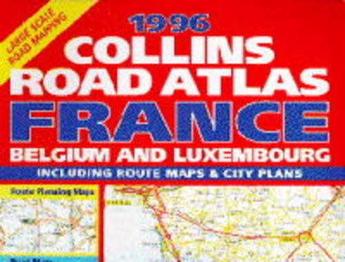 9780004482576: Collins Road Atlas: France, Belgium & Luxembourg: 1996