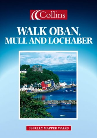9780004486970: Walking Guide - Walk Oban, Mull and Lochaber (Walks Guide)