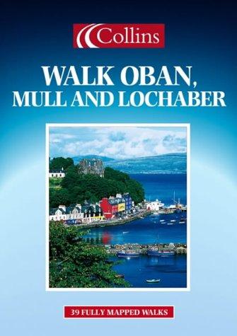 9780004486970: Walk Oban, Mull and Lochaber (Walking Guide) (Walks Guide)