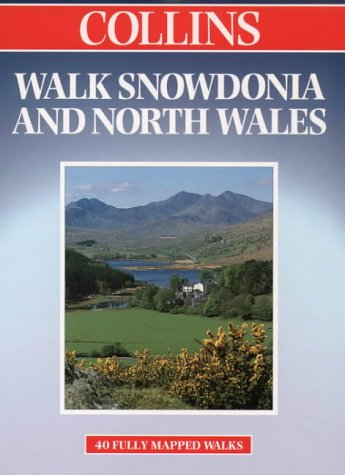 9780004486987: Walking Guide - Walk Snowdonia and North Wales (Walks Guide)