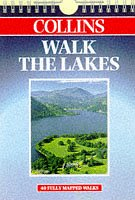 9780004487052: Walking Guide - Walk The Lakes: Fully Mapped Guide to 40 Scenic Walks (Collins walk guides)