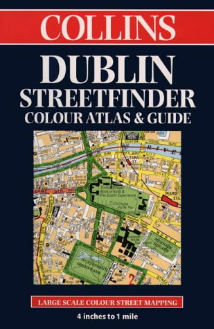 9780004487113: Collins Dublin Streetfinder Colour Atlas and Guide: 4 inches to 1 mile (Streetfinders)