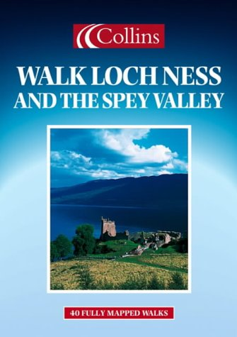 9780004487557: Walking Guide - Walk Loch Ness and Spey Valley (Collins walk guides)