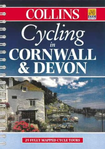 9780004489148: Cycling - Cornwall and Devon: 25 Cycle Tours in and Around Cornwall and Devon (Cycling Guide Series)