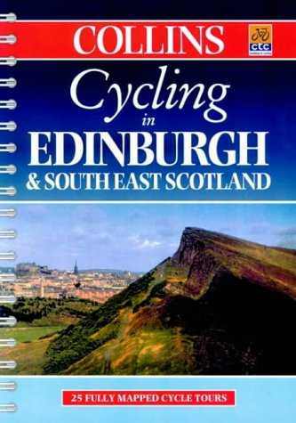9780004489155: Cycling - Edinburgh and South East Scotland: 25 Cycle Tours in and Around Edinburgh and South East Scotland (Cycling Guide Series)