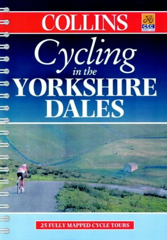 9780004489179: Cycling - The Yorkshire Dales: 25 Cycle Tours in and Around the Yorkshire Dales (Cycling Guide Series)