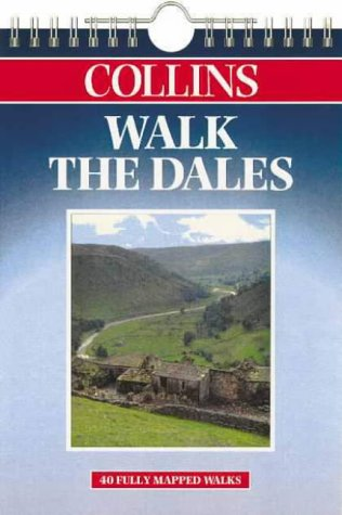9780004489308: Walk the Dales (Walking Guide) Fully Mapped Guide to 40 Scenic Walks