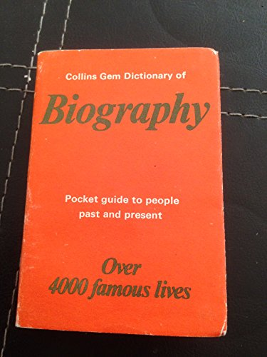 9780004587080: Collins Gem Dictionary of Biography: Pocket Guide to People Past and Present, Over 4000 Famous Lives